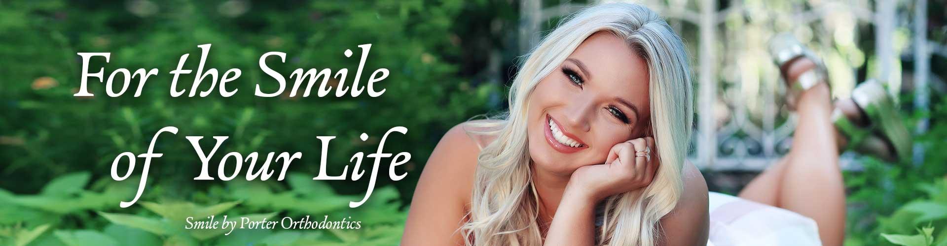 Smile of your life Porter Orthodontics Baton Rouge LA